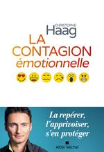 La contagion émotionnelle ; la repérer, l'apprivoiser, s'enprotéger