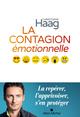 La contagion émotionnelle ; la repérer, l'apprivoiser, s'enprotéger  - Christophe Haag