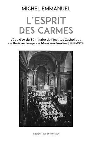 L'esprit des Carmes  - Emmanuel Michel