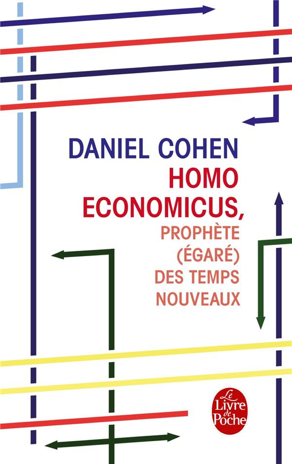 Cohen Daniel - HOMO ECONOMICUS, PROPHETE (EGARE) DES TEMPS NOUVEAUX