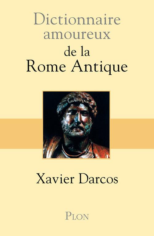 dictionnaire amoureux ; de la Rome antique