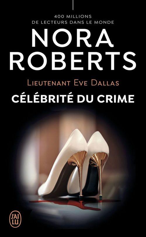 lieutenant eve dallas - t34 - celebrite du crime