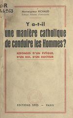 Y a-t-il une manière catholique de conduire les hommes ?  - Paul Richaud