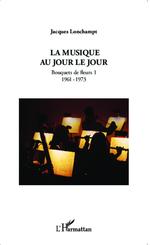 La musique au jour le jour  - Jacques Lonchampt