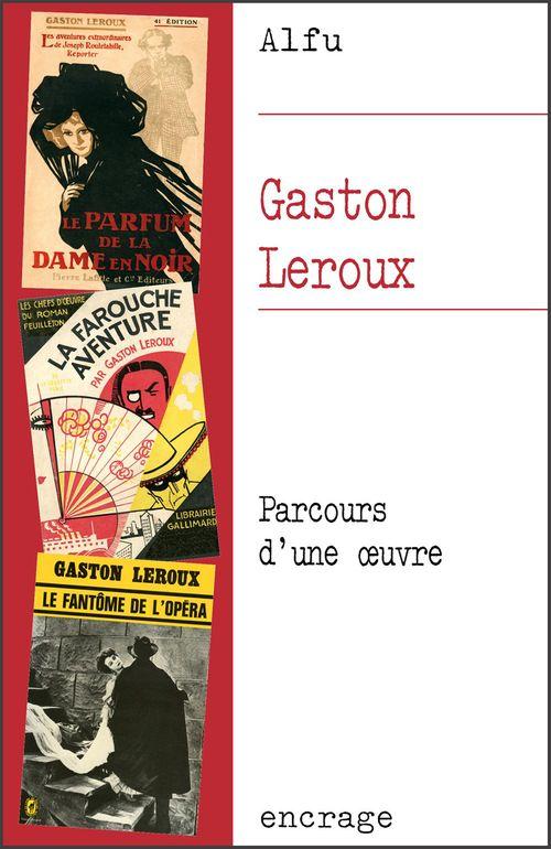 Gaston leroux - parcours d'une oeuvre