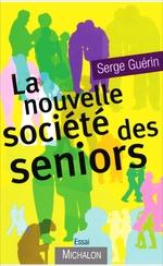 Vente EBooks : La nouvelle société des seniors  - Serge Guérin