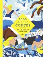 MILLE ANS DE CONTES ; mythologie grecque  - Gudule - Marie Lafrance - Aurore Petit - Julie Guillem - Glen Chapron