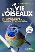 Une vie d'oiseaux  - Jennifer Ackerman