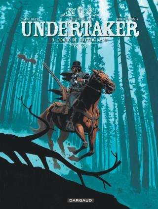 Undertaker T.3 ; l'ogre de Sutter Camp