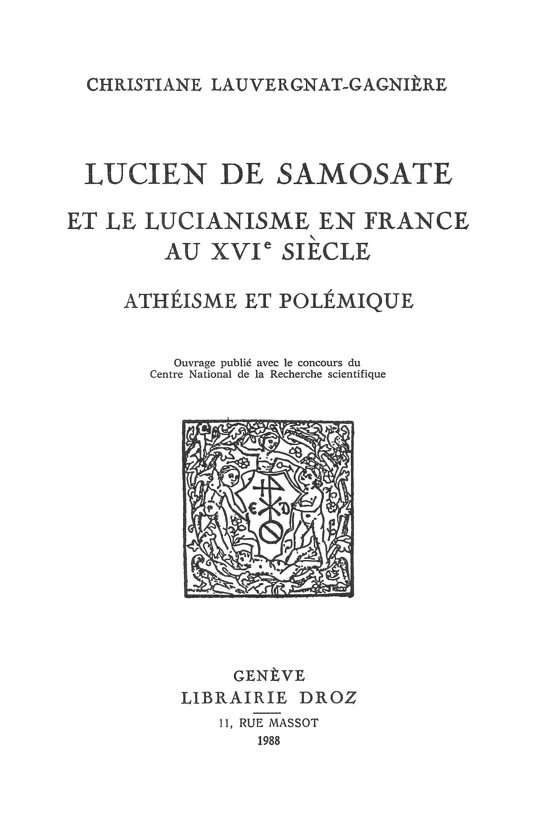 Lucien de samosate et le lucianisme en france au xvie siecle : atheisme et polemique