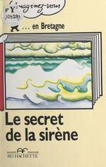 Le secret de la sirène  - Philippe Bedel - Catherine Barnoud