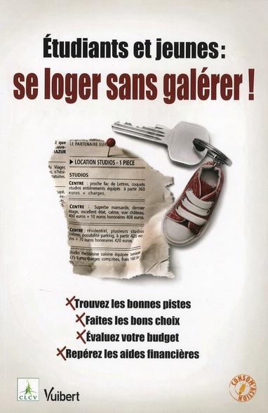 Etudiants Et Jeunes ; Se Loger Sans Galerer ! ; Colocation, Location Classique, Residence Universitaire, Foyer-Logement..., Trouvez Les Bon