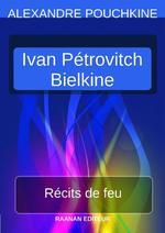 Vente Livre Numérique : Récits de feu - Ivan Pétrovitch Bielkine  - Alexandre Pouchkine