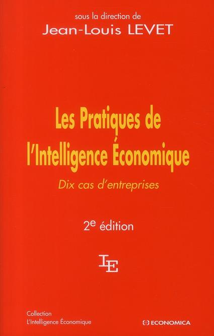 Les Pratiques De L'Intelligence Economique ; Dix Cas D'Entreprises (2eme Edition)
