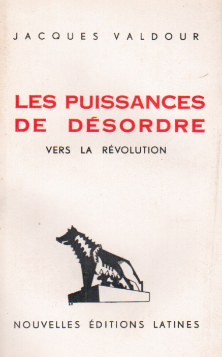 Les puissances de désordre ; vers la révolution - Jacques Valdour -  Nouvelles Editions Latines - Grand format - Place des Libraires