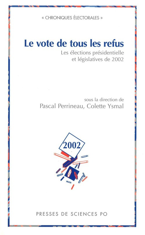 Le vote de tous les refus ; les élections présidentielle et législatives de 2002