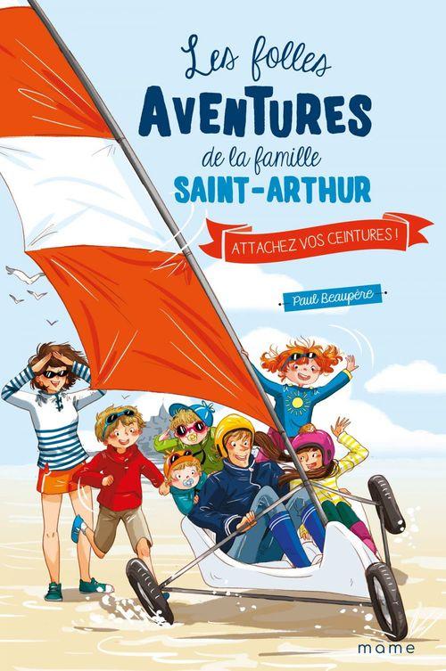 Les folles aventures de la famille Saint-Arthur T.8 ; attachez vos ceintures !