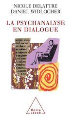 Vente EBooks : La Psychanalyse en dialogue  - Daniel WIDLOCHER - Nicole Delattre