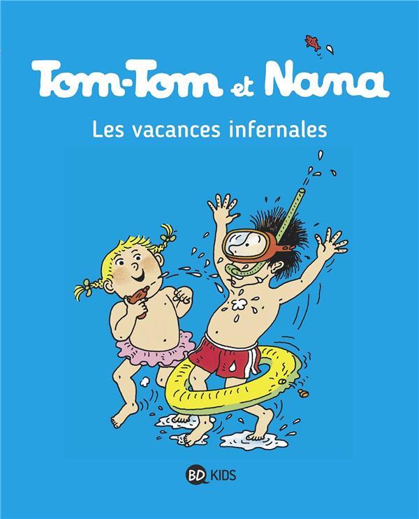 TOM-TOM ET NANA T.5  -  LES VACANCES INFERNALES Despr
