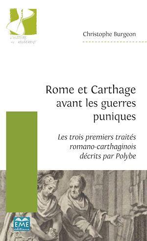 Rome et Carthage avant les guerres puniques ; les trois premiers traités romano-carthaginois décrits par Polybe