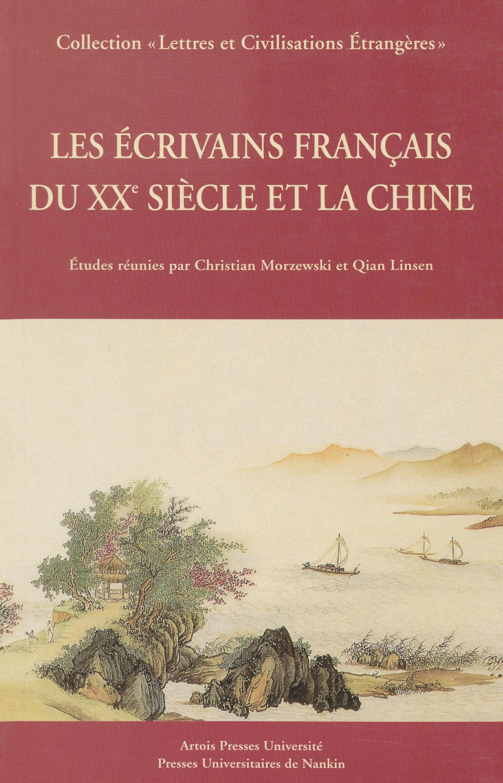Les ecrivains francais du xxe siecle et la chine