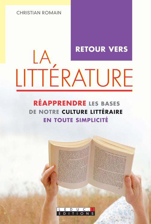 Retour vers la littérature ; réapprendre les bases de notre culture littéraire en toute simplicité