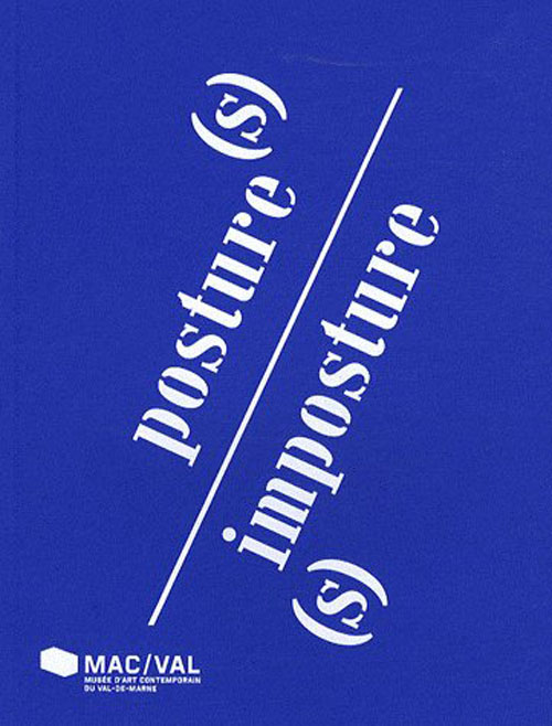Posture(s) ; imposture(s)