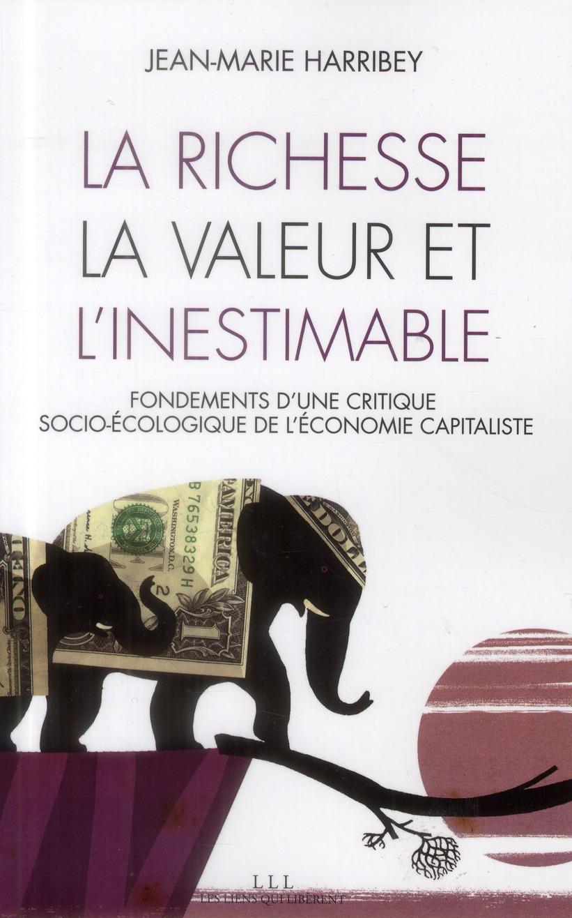 La richesse, la valeur et l'inestimable ; fondements d'une critique socio-écologique de l'économie capitaliste