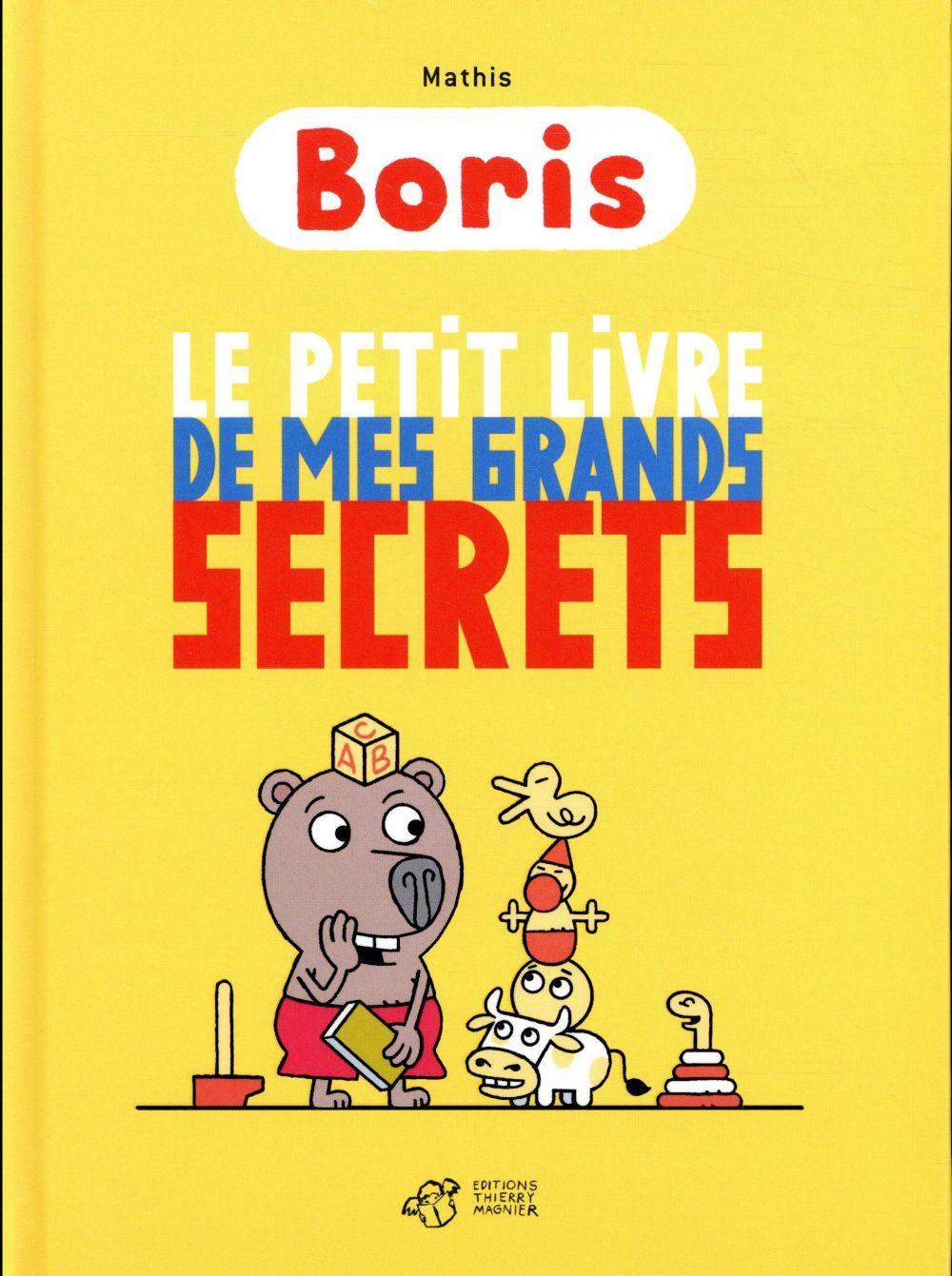 Boris ; le petit livre de mes grands secrets