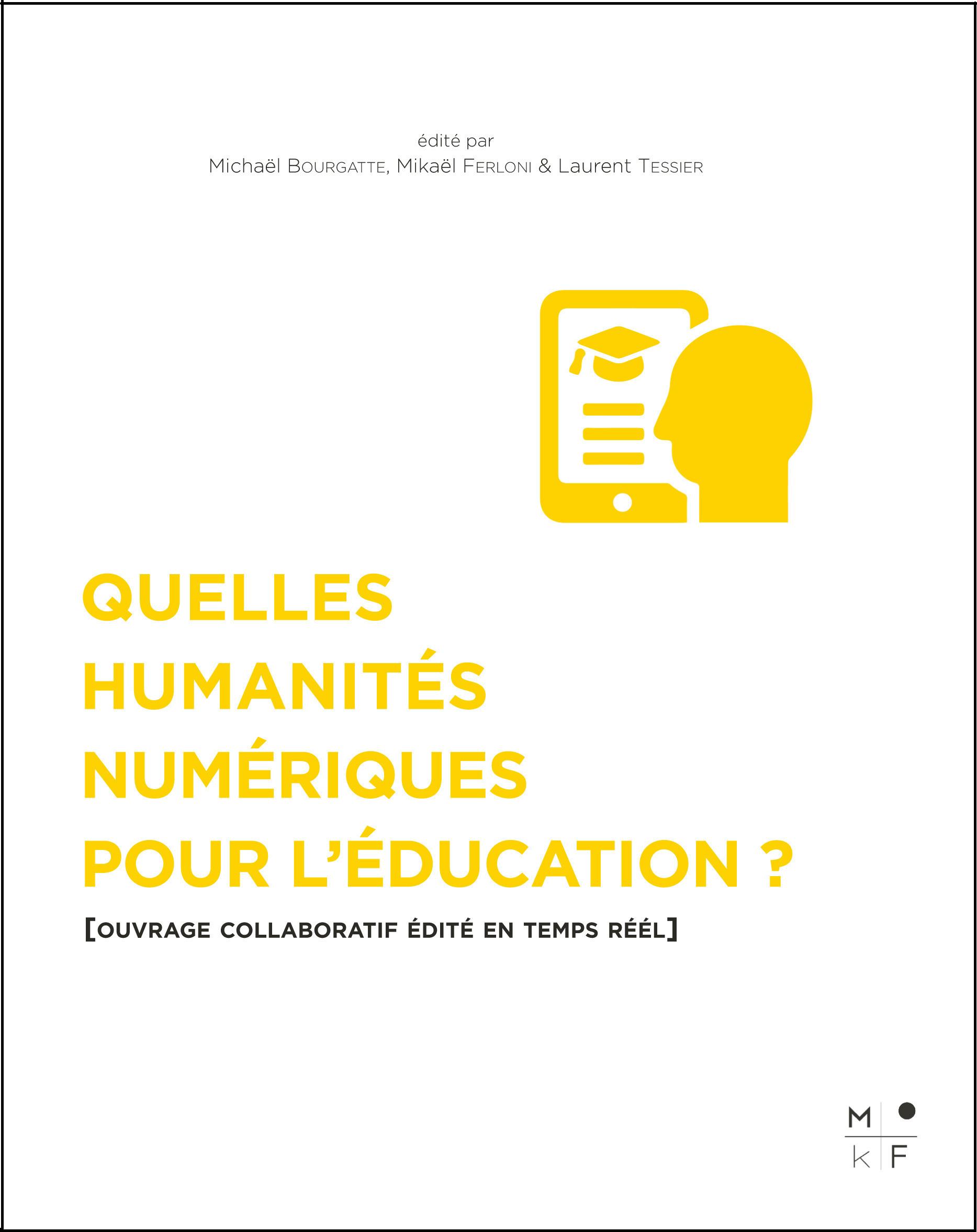 Quelles Humanités numériques pour l'éducation ?  - Mikael Ferloni  - Michaël Bourgatte  - Laurent Tessier