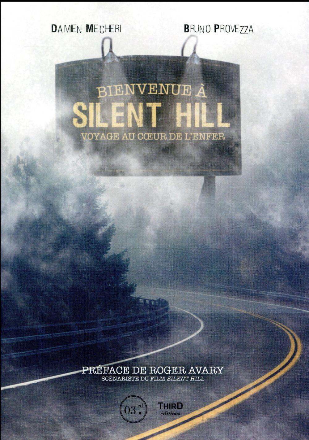 Bienvenue à Silent Hill ; voyage au coeur de l'enfer