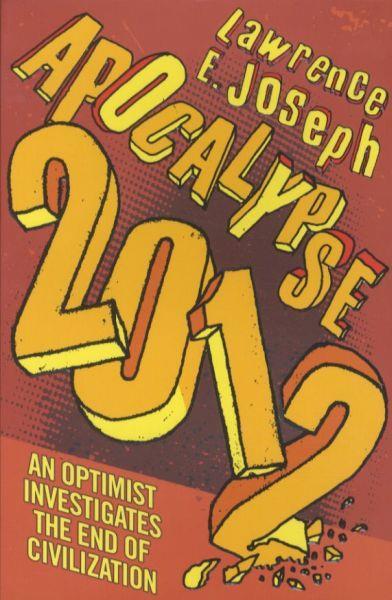 apocalypse 2012 - an optimist investigates the end of civilization