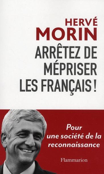 Arrêtez de mépriser les Français !
