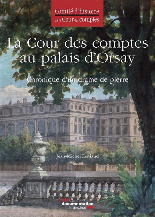 La cour des comptes au palais d'Orsay ; chronique d'un drame de pierre