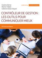 Vente Livre Numérique : Contrôleur de gestion : les outils pour communiquer mieux  - Caroline Selmer - Martine Trabelsi - Catherine Duban
