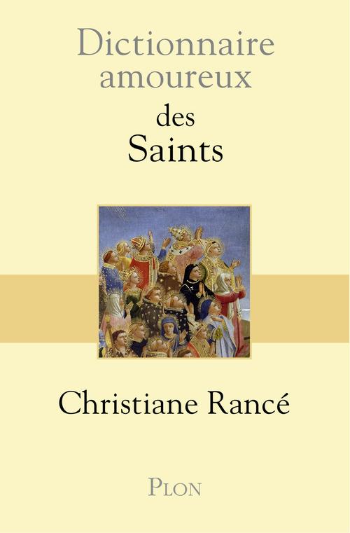 dictionnaire amoureux ; des Saints
