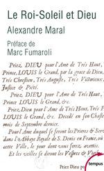 Le Roi-Soleil et Dieu  - Alexandre Maral - Alexandre MARAL