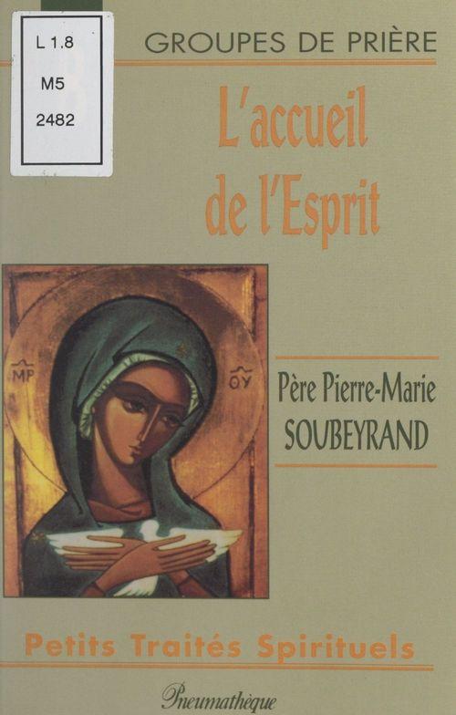 L'accueil de l'esprit  - Pierre-Marie Soubeyrand
