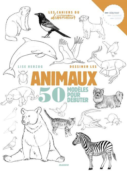 Dessiner les animaux ; 50 modèles pour débuter