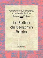 Vente Livre Numérique : Le Buffon de Benjamin Rabier  - Ligaran - Benjamin Rabier - comte de Buffon Georges-Louis Leclerc