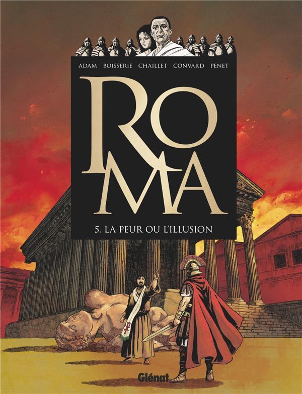 Roma T.5 ; la peur ou l'illusion
