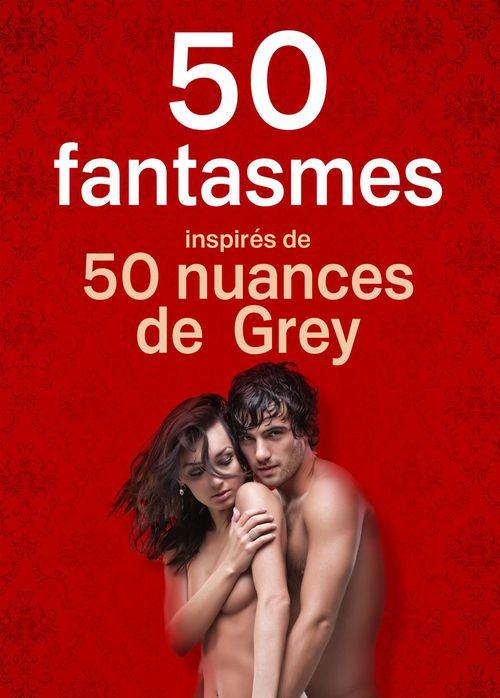 50 fantasmes inspirés de Cinquante Nuances de Grey