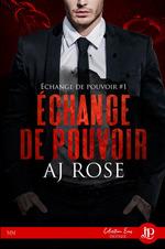 Échange de pouvoir  - Aj Rose