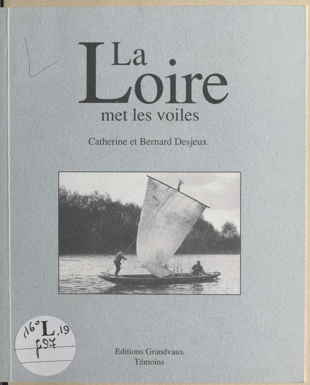 La Loire met les voiles