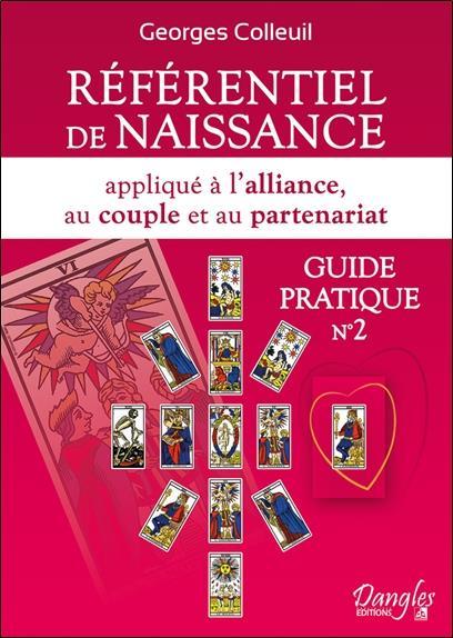 Référentiel de naissance appliqué à l'alliance, au couple et au partenarait ; guide pratique no.2