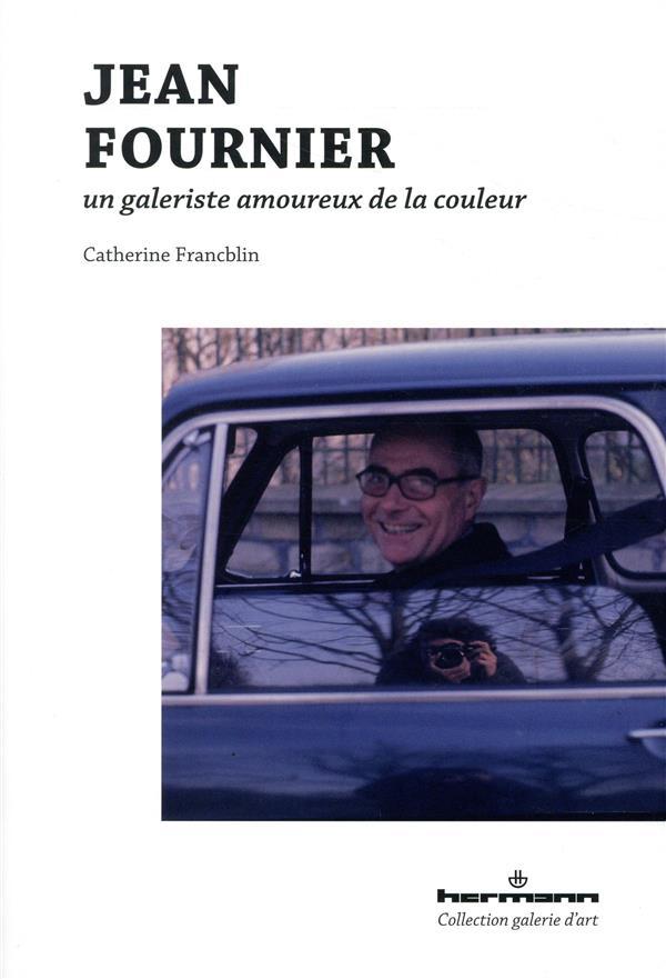 Jean Fournier ; un galeriste amoureux de la peinture