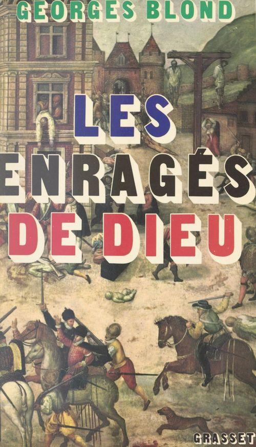 Les enragés de Dieu  - Georges Blond