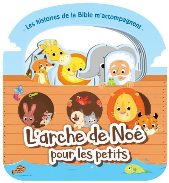 Les histoires de la Bible m'accompagnent ; l'arche de Noé pour les petits
