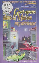 Vente EBooks : Guet-apens dans la maison mystérieuse  - Christian Lamblin