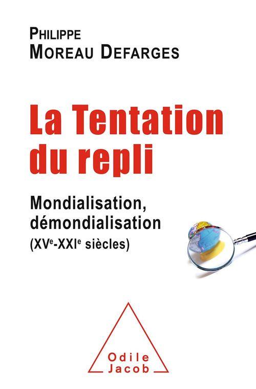 La  tentation du repli ; mondialisation, démondilisation (XVe-XXIe siècles)
